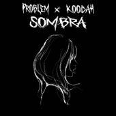 Sombra by Problem