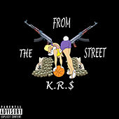 From the street by K.R.$