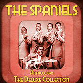 Anthology: The Deluxe Collection (Remastered) by The Spaniels