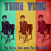The Little Girl with The Big Voice (Remastered) by Timi Yuro