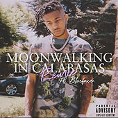 Moonwalking in Calabasas Remix (feat. Blueface) by DDG