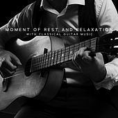 Moment of Rest and Relaxation with Classical Guitar Music de Various Artists