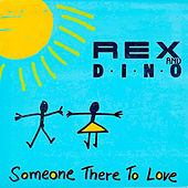 Someone There To Love by Rex