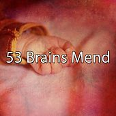 53 Brains Mend by Relaxing Piano Music