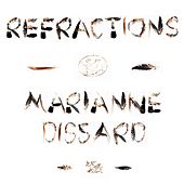 Refractions by Marianne Dissard