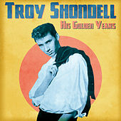 His Golden Years (Remastered) by Troy Shondell