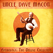 Anthology: The Deluxe Collection (Remastered) by Uncle Dave Macon