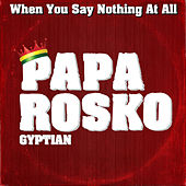 When You Say Nothing at All di Papa Rosko
