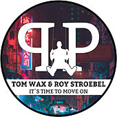It's Time To Move On by Tom Wax