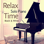 Black and White Solo Piano: Relax Time by Various Artists