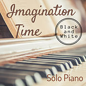 Black and White Solo Piano: Imagination Time de Various Artists