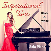 Black and White Solo Piano: Inspirational Time by Various Artists