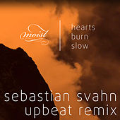 Hearts Burn Slow (Sebastian Svahn Upbeat Remix) by Moist