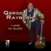 I Love My Blues de Gerad Rayborn