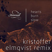 Hearts Burn Slow (Kristoffer Elmqvist Remix) by Moist
