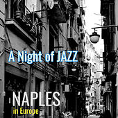 A Night of Jazz in Europe: Naples by Various Artists