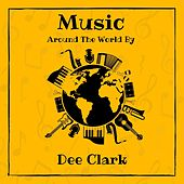 Music Around the World by Dee Clark by Dee Clark