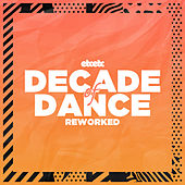 Decade Of Dance: Reworked by Various Artists