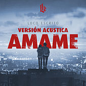 Ámame (Versión Acustica) von Loco Escrito