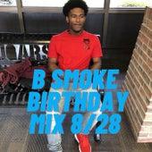 BIRTHDAY MIX 8/28 by B.Smoke