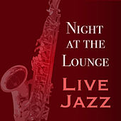 Night at the Lounge Live Jazz by Various Artists
