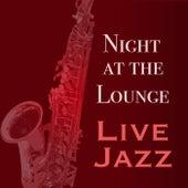 Night at the Lounge Live Jazz de Various Artists
