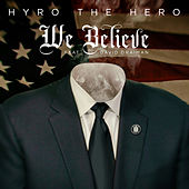 We Believe (feat. David Draiman) von Hyro Da Hero