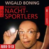 Bekenntnisse eines Nachtsportlers (Gekürzt) von Wigald Boning