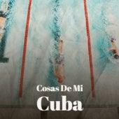 Cosas De Mi Cuba by Trio Siboney, Charles Trenet, Raul Planas, Fausto Papetti, Los Panchos, Arsenio Rodriguez, Los Compadres, Willie Nelson, Omara Portuondo, Antonio Molina