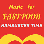 Music for Fast Food: Hamburger Time by Various Artists