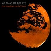 Los Hombres de la Tierra by Arañas de Marte