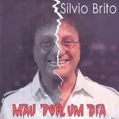 Mau por um Dia by Silvio Brito