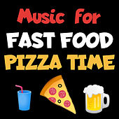 Music for Fast Food: Pizza Time by Various Artists