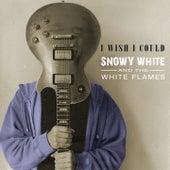 I Wish I Could de Snowy White