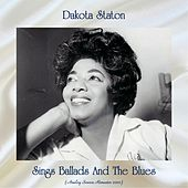 Sings Ballads And The Blues (Analog Source Remaster 2020) von Dakota Staton