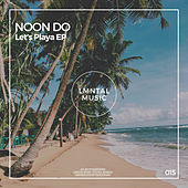 Let's Playa EP de Noon Do