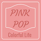 Colorful Life: Pink Pop von Various Artists