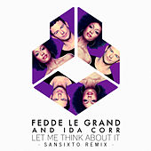 Let Me Think About It (Sansixto Remix) by Fedde Le Grand