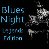 Blues Night Legends Edition von Various Artists