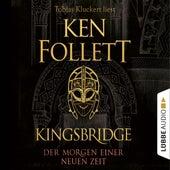 Der Morgen einer neuen Zeit - Kingsbridge-Roman, Band 4 (Gekürzt) von Ken Follett