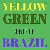 Yellow Green Songs of Brazil von Various Artists