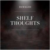 Shelf Thoughts von Damaged