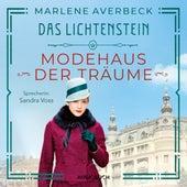 Modehaus der Träume - Das Lichtenstein, Band 1 (Gekürzt) von Marlene Averbeck