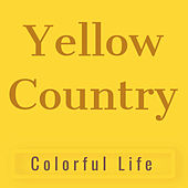 Colorful Life: Yellow Country by Various Artists