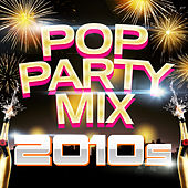 Pop Party Mix 2010s di Various Artists