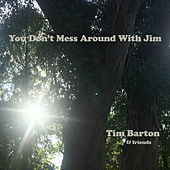 You Don't Mess Around With Jim von Tim Barton and Friends