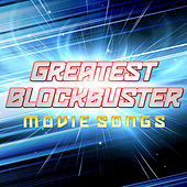 Greatest Blockbuster Movie Songs by Various Artists