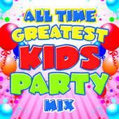 All Time Greatest Kids Party Mix by Various Artists