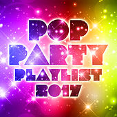 Pop Party Playlist 2017 di Various Artists