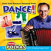 Pint Size Polkas, Vol. Two: Dance! de Mike Schneider